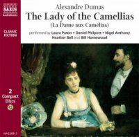 The Lady of the Camellias written by Alexandre Dumas performed by Bill Homewood, Daniel Philpott, Heather Bell and Nigel Anthony on CD (Abridged)