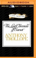 The Last Chronicle of Barset written by Anthony Trollope performed by Timothy West on MP3 CD (Unabridged)