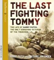 The Last Fighting Tommy written by Harry Patch with Richard Van Emden performed by Alan Howard on CD (Abridged)