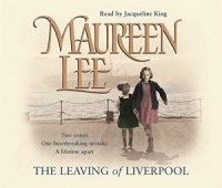 The Leaving of Liverpool written by Maureen Lee performed by Jacqueline King on CD (Abridged)