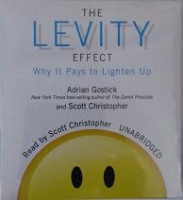 The Levity Effect written by Adrian Gostick and Scott Christopher performed by Scott Christopher on CD (Unabridged)