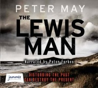 The Lewis Man written by Peter May performed by Peter Forbes on CD (Unabridged)