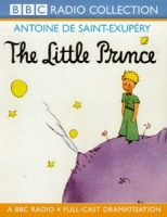 The Little Prince written by Antoine De Saint-Exupery performed by BBC Full Cast Dramatisation and Robert Powell on Cassette (Abridged)