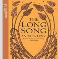 The Long Song written by Andrea Levy performed by Andrea Levy and Adrian Lester on CD (Unabridged)