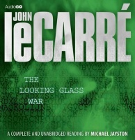 The Looking Glass War written by John Le Carre performed by Michael Jayston on CD (Unabridged)