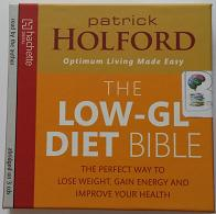 The Low-GL Diet Bible written by Patrick Holford performed by Patrick Holford on CD (Abridged)