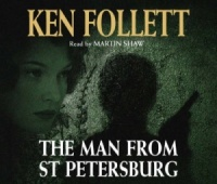 The Man from St Petersburg written by Ken Follett performed by Martin Shaw on CD (Abridged)