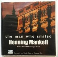 The Man Who Smiled written by Henning Mankell performed by Sean Barrett on CD (Unabridged)