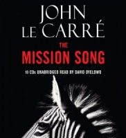 The Mission Song written by John le Carre performed by David Oyelowo on CD (Unabridged)