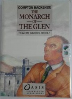 The Monarch of the Glen written by Compton Mackenzie performed by Gabriel Woolf on Cassette (Unabridged)