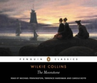 The Moonstone written by Wilkie Collins performed by Michael Pennington, Terrence Hardman and Carole Boyd on CD (Abridged)
