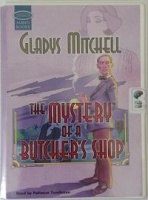 The Mystery of a Butcher's Shop written by Gladys Mitchell performed by Patience Tomlinson on Cassette (Unabridged)