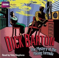 Dick Barton - The Mystery of the Missing Formula written by BBC Team performed by Toby Stephens on CD (Abridged)