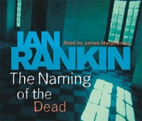 The Naming Of The Dead written by Ian Rankin performed by James MacPherson  on CD (Abridged)