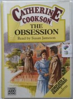 The Obsession written by Catherine Cookson performed by Susan Jameson on Cassette (Unabridged)