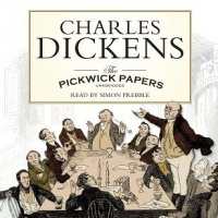 The Pickwick Papers written by Charles Dickens performed by Simon Prebble on CD (Unabridged)