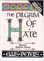 The Pilgrim of Hate written by Ellis Peters performed by Stephen Thorne on Cassette (Unabridged)