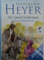 The Quiet Gentleman written by Georgette Heyer performed by Cornelius Garrett on Cassette (Unabridged)