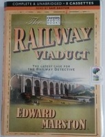 The Railway Viaduct written by Edward Marston performed by Sam Dastor on Cassette (Unabridged)