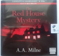 The Red House Mystery written by A.A. Milne performed by Bill Wallis on CD (Unabridged)