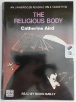The Religious Body written by Catherine Aird performed by Robin Bailey on Cassette (Unabridged)