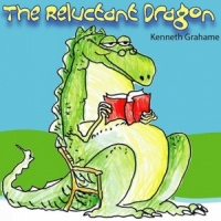 The Reluctant Dragon written by Kenneth Grahame performed by Anton Lesser  on CD (Unabridged)