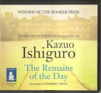 The Remains of the Day written by Kazuo Ishiguro performed by Dominic West on CD (Unabridged)