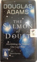 The Salmon of Doubt written by Douglas Adams performed by Simon Jones, Stephen Fry, Richard Dawkins and Christopher Cerf on Cassette (Unabridged)