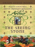 Arthur - The Seeing Stone written by Kevin Crossley-Holland performed by Samuel West on Cassette (Abridged)