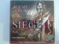 Agent of Rome - The Seige written by Nick Brown performed by Nigel Peever on CD (Unabridged)