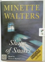 The Shape of Snakes written by Minette Walters performed by Frances Barber on Cassette (Unabridged)