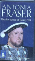 The Six Wives of Henry VIII written by Antonia Fraser performed by Patricia Gallimore on Cassette (Unabridged)