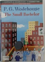The Small Bachelor written by P.G. Wodehouse performed by Jonathan Cecil on Cassette (Unabridged)