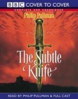 The Subtle Knife written by Philip Pullman performed by BBC Full Cast Dramatisation and Philip Pullman on Cassette (Unabridged)