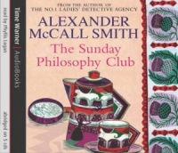 The Sunday Philosophy Club: An Isabel Dalhousie Novel written by Alexander McCall-Smith performed by Phyllis Logan on CD (Abridged)