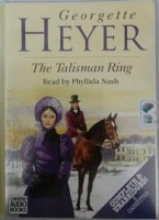 The Talisman Ring written by Georgette Heyer performed by Phyllida Nash on Cassette (Unabridged)