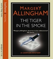 The Tiger in the Smoke written by Margery Allingham performed by Philip Franks on CD (Abridged)