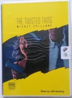 The Twisted Thing written by Mickey Spillane performed by Jeff Harding on Cassette (Unabridged)