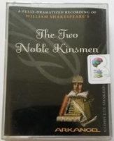 The Two Noble Kinsmen written by William Shakespeare performed by Full Cast Dramatisation, Jonathan Firth, Nigel Cooke and Helen Schlesinger on Cassette (Abridged)