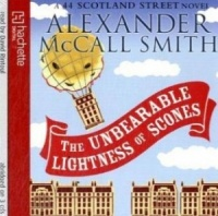 The Unbearable Lightness of Scones written by Alexander McCall-Smith performed by David Rintoul on CD (Abridged)