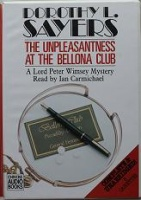 The Unpleasantness at the Bellona Club written by Dorothy L. Sayers performed by Ian Carmichael on Cassette (Unabridged)