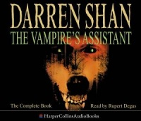 The Vampire's Assistant written by Darren Shan performed by Rupert Degas on CD (Unabridged)
