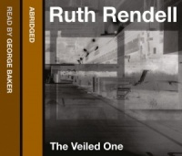 The Veiled One written by Ruth Rendell performed by George Baker on CD (Abridged)