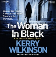 The Woman in Black written by Kerry Wilkinson performed by Becky Hindley on CD (Unabridged)