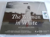 The Woman in White - BBC Drama written by Wilkie Collins performed by Toby Stephens on CD (Abridged)