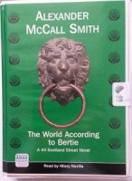 The World According to Bertie written by Alexander McCall Smith performed by Hilary Neville on Cassette (Unabridged)