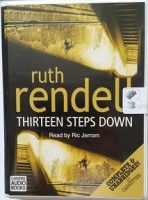 Thirteen Steps Down written by Ruth Rendell performed by Ric Jerrom on Cassette (Unabridged)