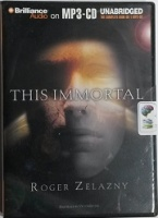 This Immortal written by Roger Zelazny performed by Victor Bevine on MP3CD (Unabridged)