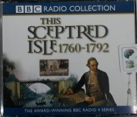 This Sceptred Isle 1760 - 1792 written by Christopher Lee performed by Anna Massey and Peter Jeffrey on CD (Abridged)