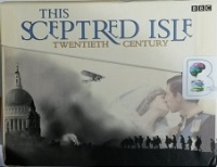 This Sceptred Isle Twentieth Century written by Christopher Lee performed by Anna Massey on Cassette (Unabridged)